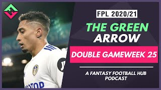 FPL Double Gameweek 25 Preview | The Green Arrow Podcast | Fantasy Premier League Tips 20/21