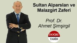 Sultan Alparslan ve Malazgirt Zaferi - Prof. Dr. Ahmet Şimşirgil