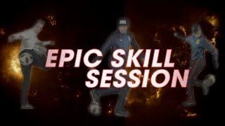 EPIC SKILL SESSION