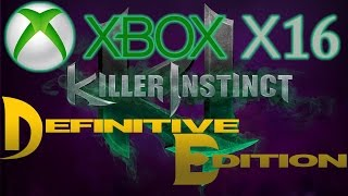 Xbox X16 Coverage - KILLER INSTINCT DEFINITIVE EDITION GAMEPLAY