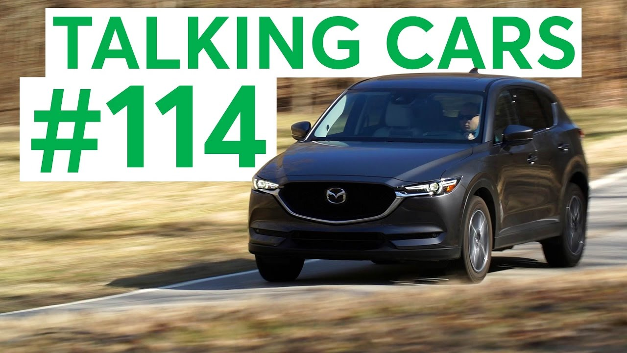 mazda cx 5 talking cars with consumer reports 114 youtube. Black Bedroom Furniture Sets. Home Design Ideas
