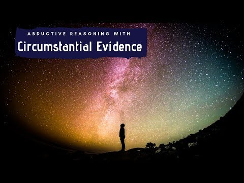 Circumstantial Evidence & Abductive Reasoning
