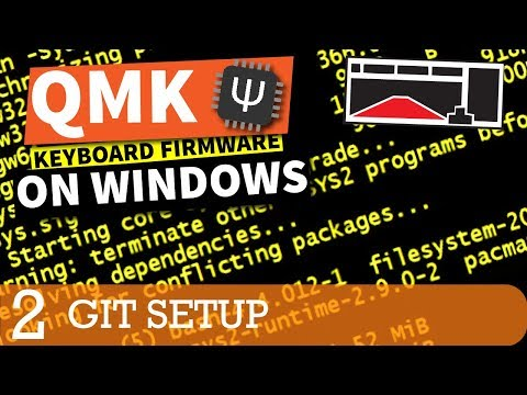 QMK Firmware Tutorial: Using Git with Windows (Part 2)