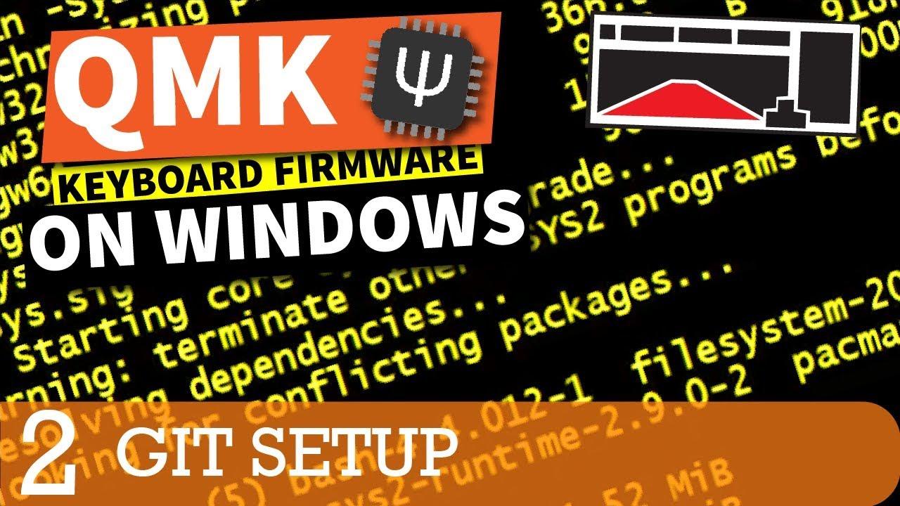 QMK Firmware Tutorial: Using Git with Windows (Part 2)