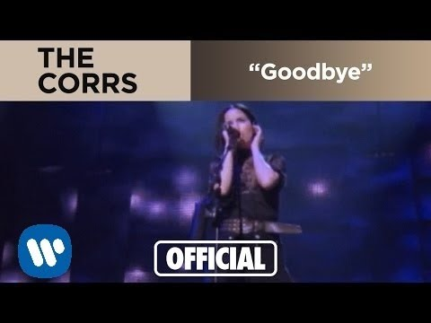 The Corrs - Goodbye (Official Music Video)