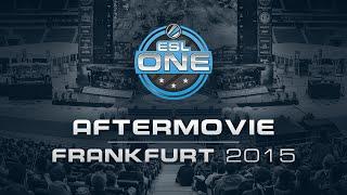 ESL One Frankfurt 2015 | Official Aftermovie