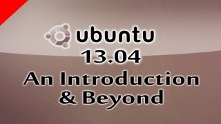 (Part 4) Ubuntu 13.04 Linux Based Free Operating System An Introduction