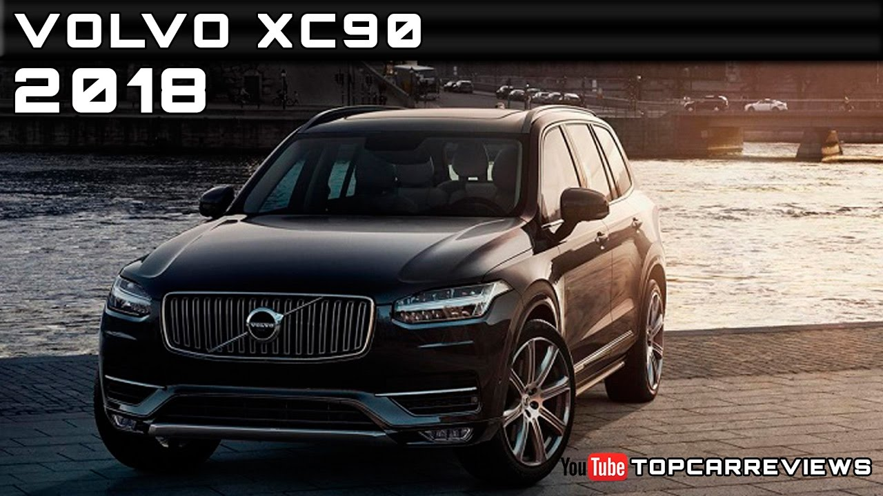 2018 volvo reviews. contemporary 2018 2018 volvo xc90 review rendered price specs release date to volvo reviews
