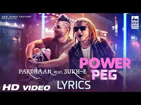 PARDHAAN Power Peg LYRICS ft Sukh-E | Desi Music Factory | 2017