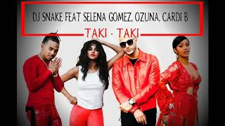 Dj snake - taki ft selena gomez, ozuna, cardi b lyrics video