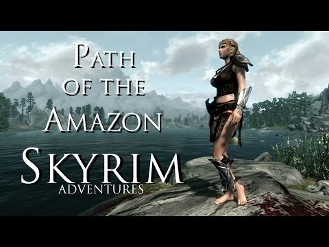Skyrim: Path of The Amazon, Part 31 Blood and Silver