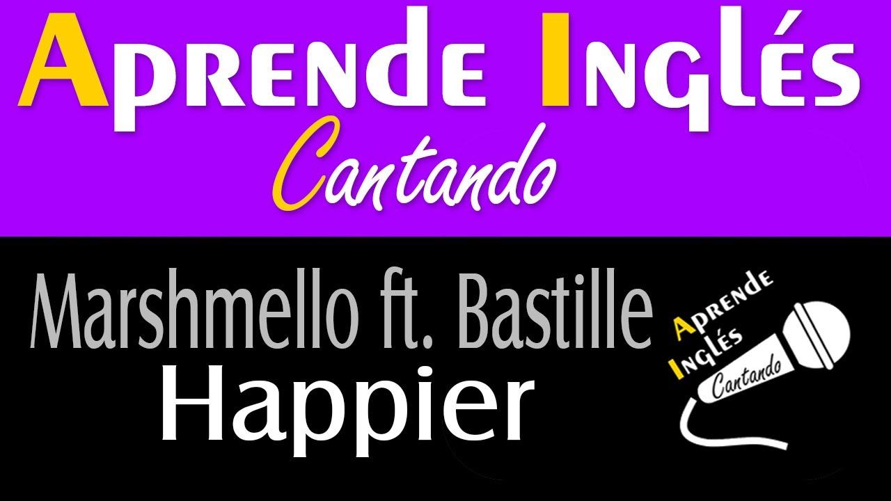 Aprende Inglés Cantando 03 (Happier)