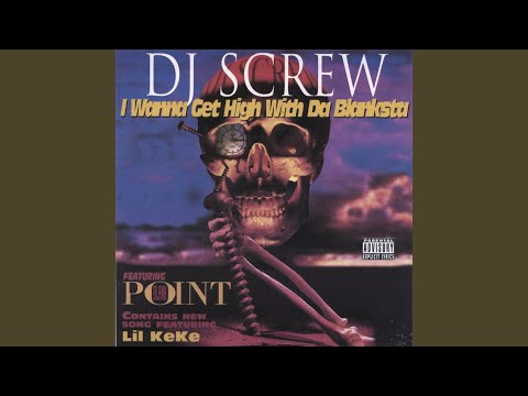 DJ Screw - I Wanna Get High With Da Blanksta