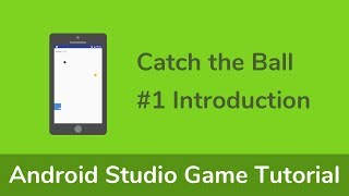 Java ( Android Studio ) Game Tutorial  - Catch the Ball -