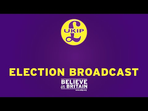 UKIP Election Broadcast - 1 - Believe in Britain