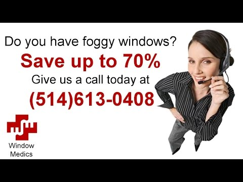 Montreal Foggy Window Repair - Cloudy Window Replacement - Window Restoration