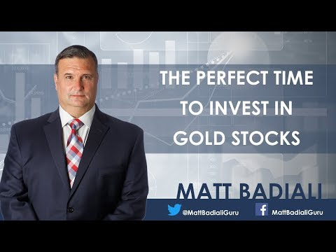 The Perfect Time to Invest in Gold Stocks - Matt Badiali