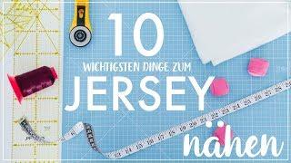 10 wichtige DINGE zum JERSEY nähen