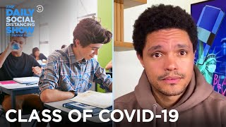 The Class of COVID-19: School Reopening Still Unclear | The Daily Social Distancing Show