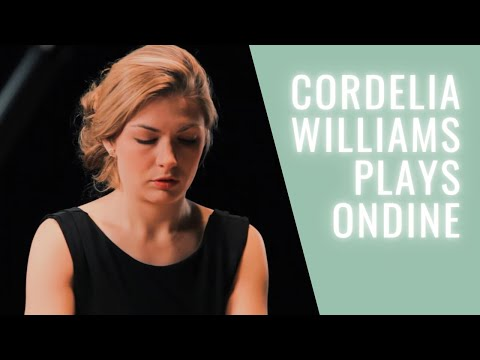 "Cordelia Williams: Ravel ""Ondine"" from Gaspard de la Nuit"