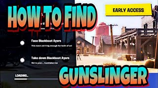 HOW TO FIND GUNSLINGER IN FORTNITE SAVE THE WORLD