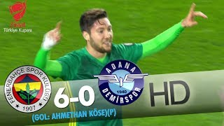 Fenerbahçe: 6 - Adana Demirspor: 0 | Gol: Ahmethan Köse (P)