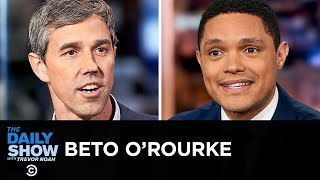 Beto O'Rourke - Running for President in 2020 & America's Incarceration Crisis | The Daily Show