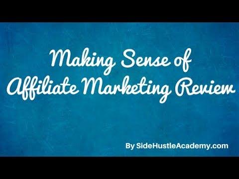 Making Sense of Affiliate Marketng Review