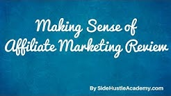 Making Sense of Affiliate Marketng Review