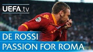 The De Rossi passion for Roma