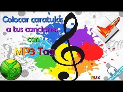 ★¡Colocar caratulas y editar datos con MP3  Tag!★
