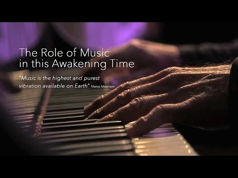 THE ROLE OF MUSIC IN THIS AWAKENING TIME - Marco Missinato
