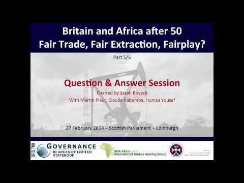 #BritainAfrica50 - Fair Trade, Fair Extraction, Fairplay? - Part 5/5 Question and Answer Session