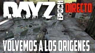 Gameplay DAYZ EPOCH ARMA 2 | DIRECTO | ESPAÑOL | VOLVEMOS A LOS ORIGENES | PC HD | 1080P