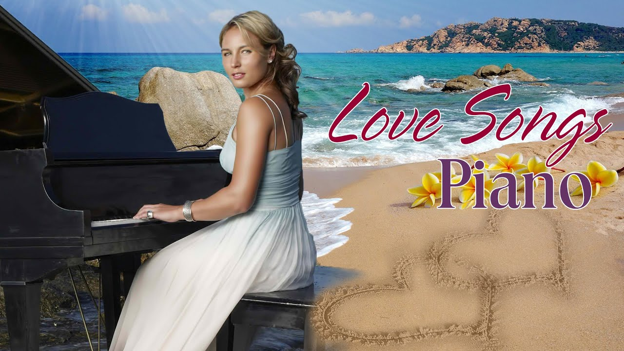 Best Romantic Love Songs Of All Time -Greatest Love Songs Collection -Beautiful Relaxing Piano Music