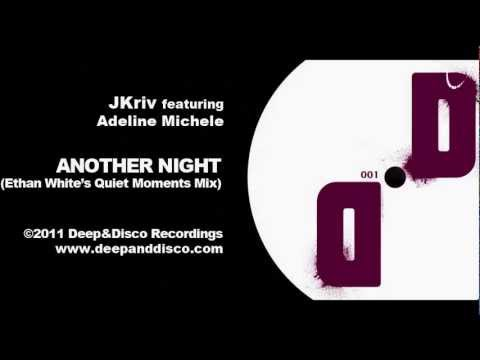 """""""Another Night (Ethan White's Quiet Moments Mix)"""" - JKriv featuring Adeline Michele"""