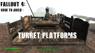 Fallout 4: How to Build - Turret/Raised Platforms