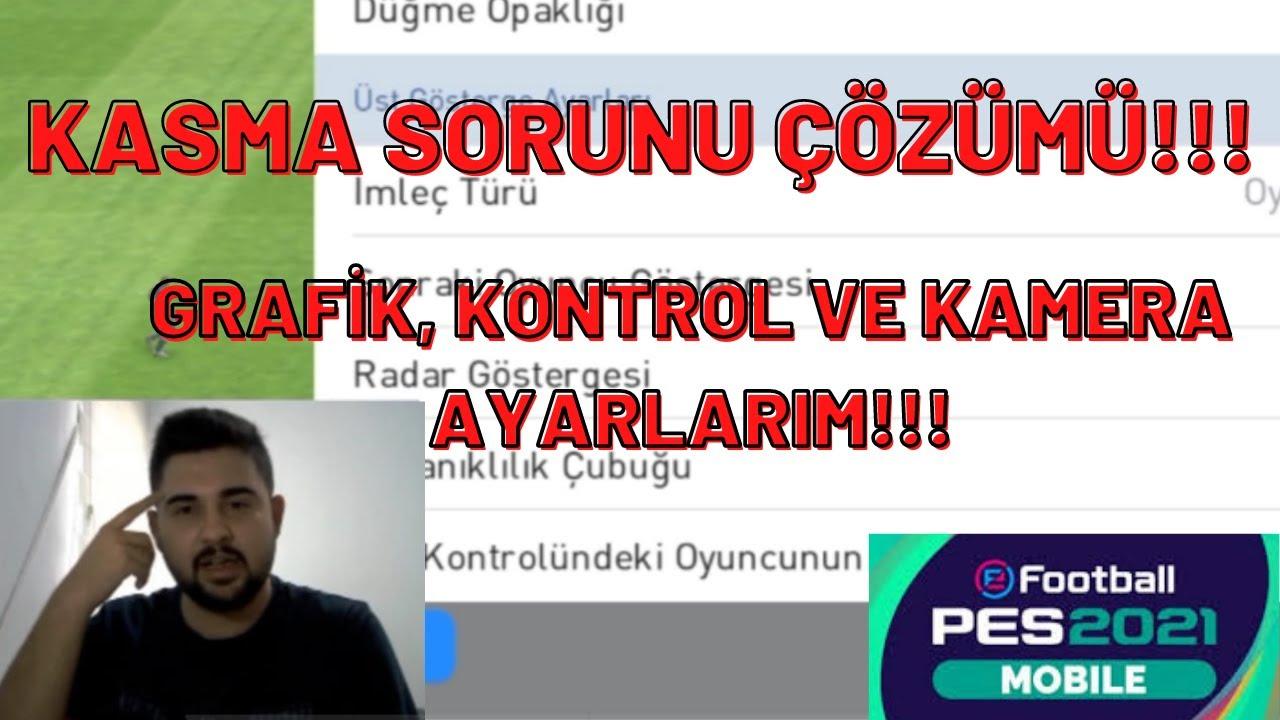 PES 2021 MOBILE KASMA PROBLEMİ ÇÖZÜMÜ!! TÜM GRAFİK, KONTROL VE KAMERA AYARLARIM!!