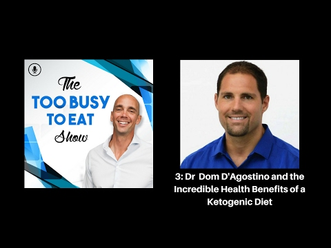 3:-dr.-dom-d'agostino-and-the-incredible-health-benefits-of-the-ketogenic-diet