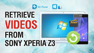 How to Retrieve Lost or Deleted Videos from Sony Xperia Z3