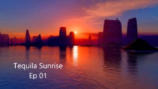 Steve Vella -Tequila Sunrise Episode 01