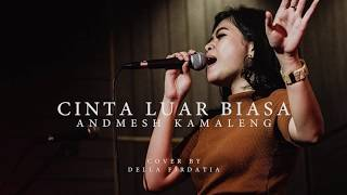 cinta-luar-biasa-andmesh-kamaleng-cover-by-della-firdatia-music