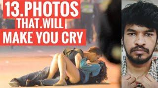 13 PHOTOS THAT WILL MAKE YOU CRY!   Tamil   Madan Gowri   MG