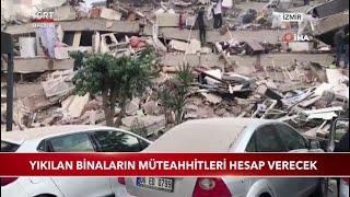 İzmir'de Yıkılan Binaların Müteahhitleri Hesap Verecek