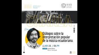 🎙🎵🎶  Diálogos sobre la interpretación de la música popular del Ecuador.