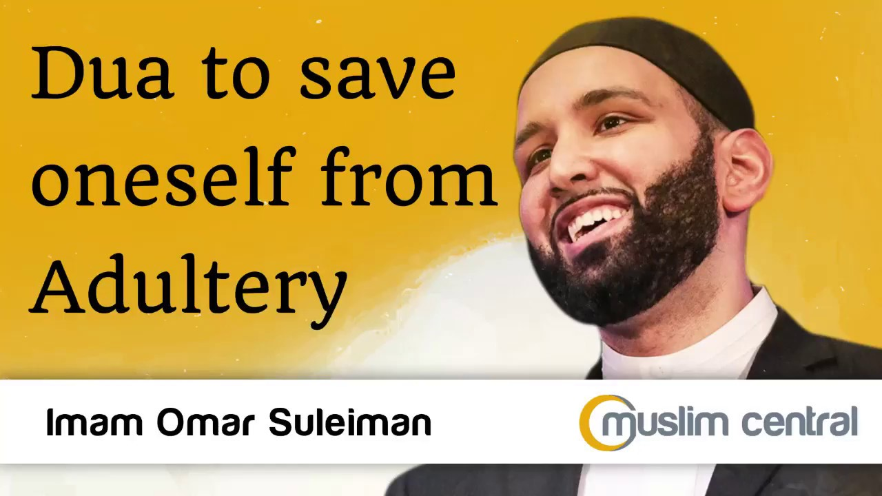 Dua to save oneself from Adultery - Omar Suleiman