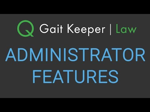 Gait Keeper | Law - Administrator Features