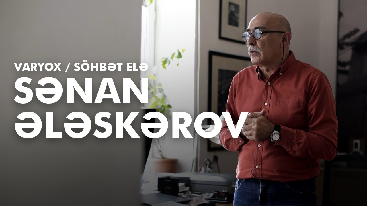 Var Yox - беседа с Сананом Алескеровым