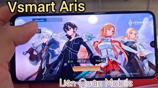 Vsmart Aris Test Game Liên Quân Mobile | Ram 6GB Rom 64GB Snapdragon 730 AMOLED Buồn Nhiều Hơn Vui