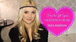How to Get Your Valentine's Crush:TEEN EDITION